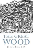 The Great Wood: The Ancient Forest of...