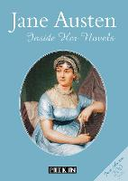 Jane Austen: Inside Her Novels