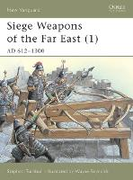 Siege Weapons of the Far East: v. 1:...