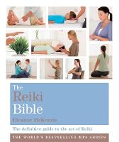 The Reiki Bible: The Definitive Guide...