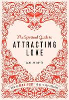 The Spiritual Guide to Attracting...