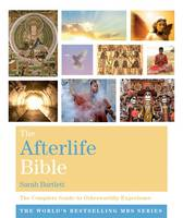 The Afterlife Bible: The Complete...
