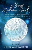 Your Zodiac Soul: Working with the...