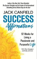 Success Affirmations: 52 Weeks for...