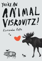 You're an Animal, Viskovitz!