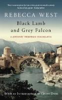 Black Lamb and Grey Falcon: A Journey...