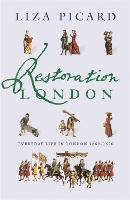 Restoration London: Everyday Life in...