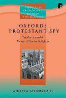 Oxford's Protestant Spy: The...