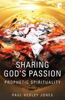 Sharing God's Passion: Prophetic...