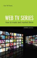Web TV Series: How To Make And Market...