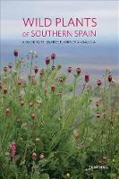 Wild Plants of Southern Spain: A ...
