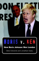 Boris V. Ken: How Boris Johnson Won...