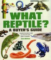 What Reptile? A Buyer's Guide:...
