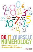 Do it Yourself Numerology: How to...