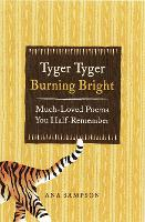 Tyger Tyger, Burning Bright:...
