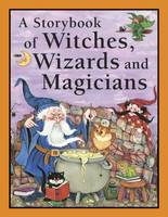 A Storybook of Witches, Wizards and...
