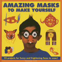 Amazing Masks to Make Yourself: 25...