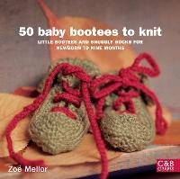 50 Baby Bootees to Knit: Little...