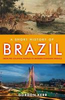 A Short History of Brazil: From...