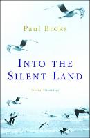 Into the Silent Land: Travels in...