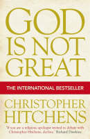 God is Not Great: How Religion ...