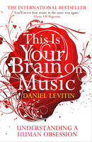 This is Your Brain on Music:...