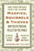 Magpies, Squirrels and Thieves: How...
