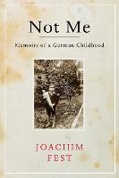 Not Me: Memoirs of a German Childhood
