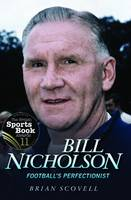 Bill Nicholson - Football's...