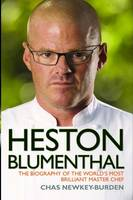 Heston Blumenthal: The Biography of...
