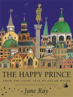 The Happy Prince: From the Fairy Tale...