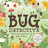 Bug Detective: Amazing facts, myths...
