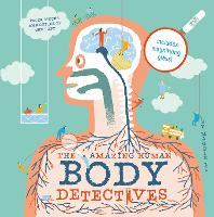 The Amazing Human Body Detectives:...