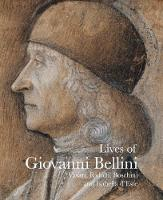 Lives of Giovanni Bellini: Vasari,...