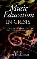 Music Education in Crisis: The ...