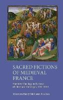 Sacred Fictions of Medieval France:...