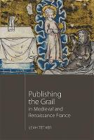 Publishing the Grail in Medieval and...