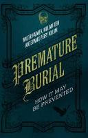 Premature Burial: How It May Be...