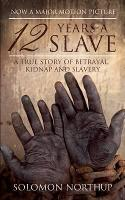 12 Years a Slave: A True Story of...
