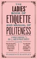 The Ladies' Book of Etiquette  and...