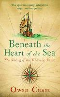 Beneath the Heart of the Sea: The...