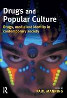 Drugs and Popular Culture: Drugs,...