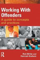 Working With Offenders: A Guide to...