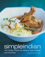 Simple Indian: the Fresh Tastes of...