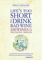 Life's Too Short to Drink Bad Wine:...