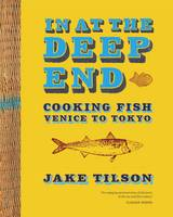 In at the Deep End: Cooking Fish...