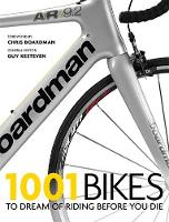 1001 Bikes: To Dream of Riding Before...