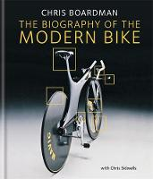 Chris Boardman: the Biography of the...
