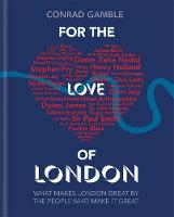 For the Love of London: What Makes...
