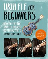 Ukulele for Beginners: How To Play...
